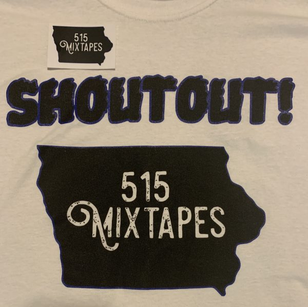 ShoutOut 515 Mixtapes T-shirt and Sticker